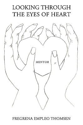 Authorhouse Looking Through the Eyes of Heart: Mentor by Empleo Thomsen, Fregrena [Paperback] at Sears.com